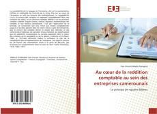 Couverture de Au cœur de la reddition comptable au sein des entreprises camerounais