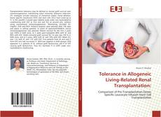 Bookcover of Tolerance in Allogeneic Living-Related Renal Transplantation: