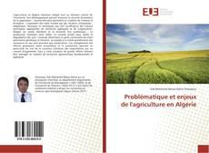 Bookcover of Problématique et enjeux de l'agriculture en Algérie