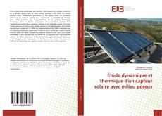 Portada del libro de Étude dynamique et thermique d'un capteur solaire avec milieu poreux