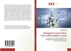 Bookcover of Navigation neuro-floue d'un robot mobile à roues