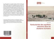 Particularités des aquifères sahariens dans les exutoires tunisiens kitap kapağı