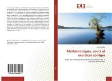 Couverture de Mathématiques, cours et exercices corrigés