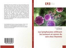 Bookcover of Les lymphocytes infiltrant les tumeurs et cancer du sein chez l'homme