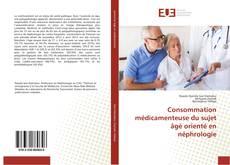 Consommation médicamenteuse du sujet âgé orienté en néphrologie kitap kapağı