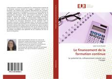Bookcover of Le financement de la formation continue