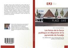 Couverture de Les héros de la force publique en Abyssinie et la pyramide de Faradje