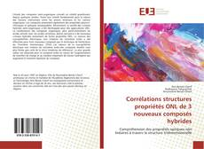 Bookcover of Corrélations structures propriétés ONL de 3 nouveaux composés hybrides