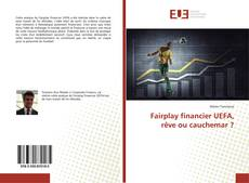 Couverture de Fairplay financier UEFA, rêve ou cauchemar ?