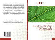 Bookcover of Subventions cotonnières et distorsions sur le marché mondial