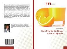Couverture de Mon livre de Santé aux Fruits & Légumes