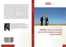 OHADA: 20 ans d'activité de la CCJA. Quelle sécurité pour les IDE?的封面