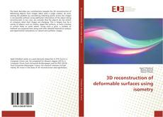 Portada del libro de 3D reconstruction of deformable surfaces using isometry