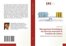 Обложка Management Stratégique de Start-Up innovante & Création de valeurs