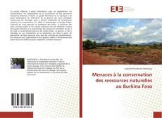 Portada del libro de Menaces à la conservation des ressources naturelles au Burkina Faso
