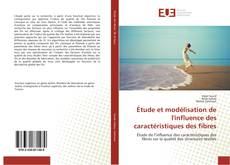 Bookcover of Étude et modélisation de l'influence des caractéristiques des fibres