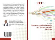 Couverture de Femme et gestion intégrée des conflits sociaux localisés