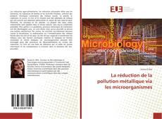 Buchcover von La réduction de la pollution métallique via les microorganismes