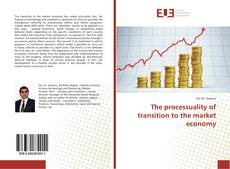 Bookcover of The processuality of transition to the market economy