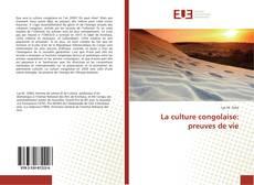 Couverture de La culture congolaise: preuves de vie