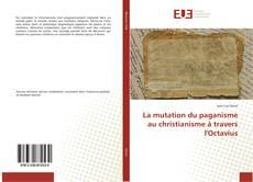 Copertina di La mutation du paganisme au christianisme à travers l'Octavius