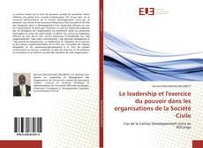 Обложка Le leadership et l'exercice du pouvoir dans les organisations de la Société Civile