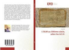 Buchcover von L'OLM au XIXème siècle, selon les A.S.V.