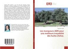 Bookcover of Les marqueurs ADN pour une meilleure traçabilité des huiles d'olive.