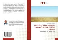Borítókép a  Communication Sociale et Processus de DDR en Côte d'Ivoire - hoz