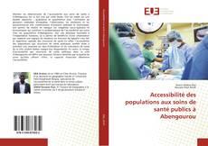 Bookcover of Accessibilité des populations aux soins de santé publics à Abengourou