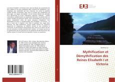 Bookcover of Mythification et Démythification des Reines Elisabeth I et Victoria