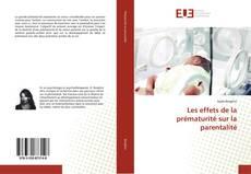 Couverture de Les effets de la prématurité sur la parentalité