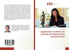 Couverture de L'application moderne du principe de l'opportunité des poursuites