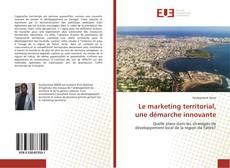 Couverture de Le marketing territorial, une démarche innovante