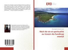 Bookcover of Récit de vie et spiritualité au travers du handicap mental