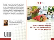 Bookcover of Evolution et perspectives du commerce electronique en Rep. de Moldavie