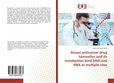 Couverture de Breast anticancer drug tamoxifen and its metabolites bind DNA and RNA at multiple sites