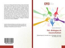 Bookcover of Foi, dialogue et reconciliation