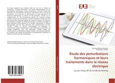 Couverture de Étude des perturbations harmoniques et leurs traitements dans le réseau électrique