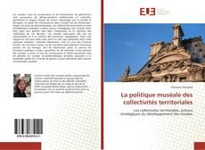 Bookcover of La politique muséale des collectivités territoriales