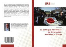 Bookcover of La politique de défense de Shinzo Abe: avancées et limites