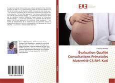 Évaluation Qualité Consultations Prénatales Maternité CS.Réf. Kati kitap kapağı