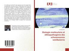 Borítókép a  Biologie moléculaire et éthiopathogénie des schwannomes vestibulaires - hoz