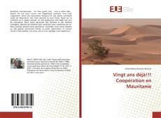 Couverture de Vingt ans déjà!!! Coopération en Mauritanie