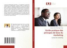 Copertina di Guide pratique des principes de base du marketing