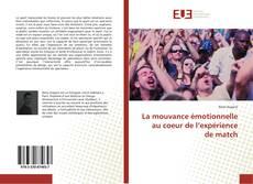 Bookcover of La mouvance émotionnelle au coeur de l'expérience de match