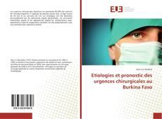 Bookcover of Etiologies et pronostic des urgences chirurgicales au Burkina Faso