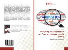 Bookcover of Coaching à l'Exportation des Pays les moins avancés (PMA)