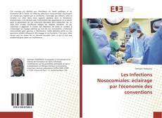 Bookcover of Les Infections Nosocomiales: éclairage par l'économie des conventions