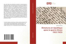 Bookcover of Dictatures et république apres la guerre (Grece 1922-1925)